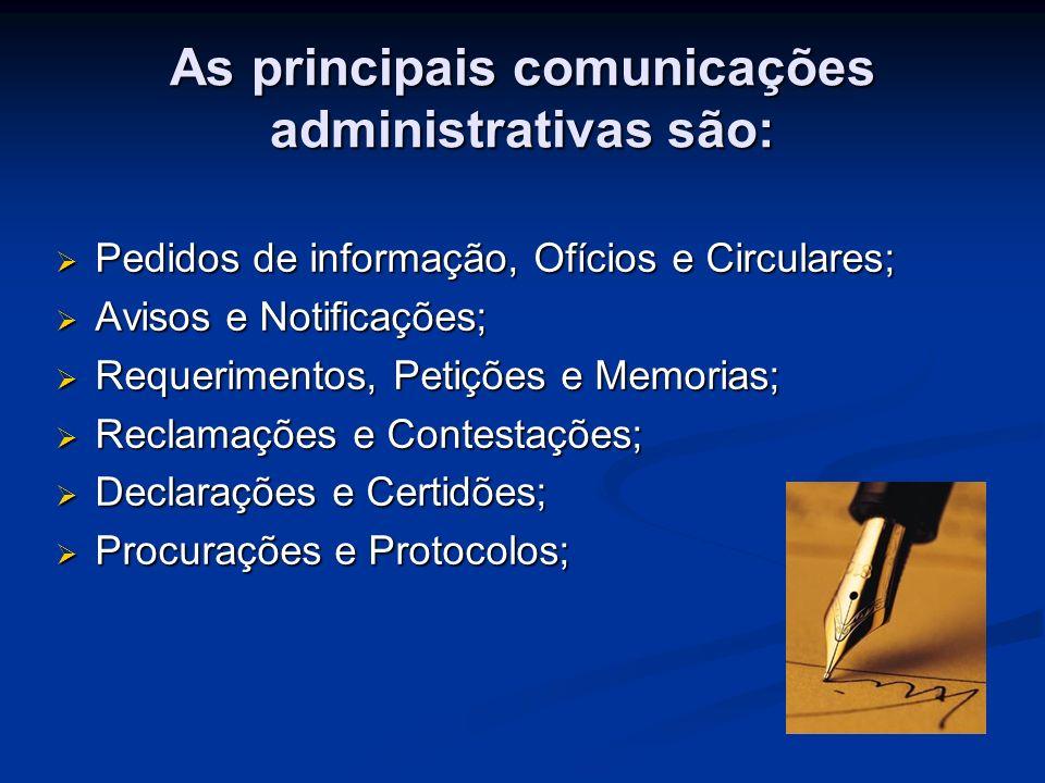 As principais comunicações administrativas são: