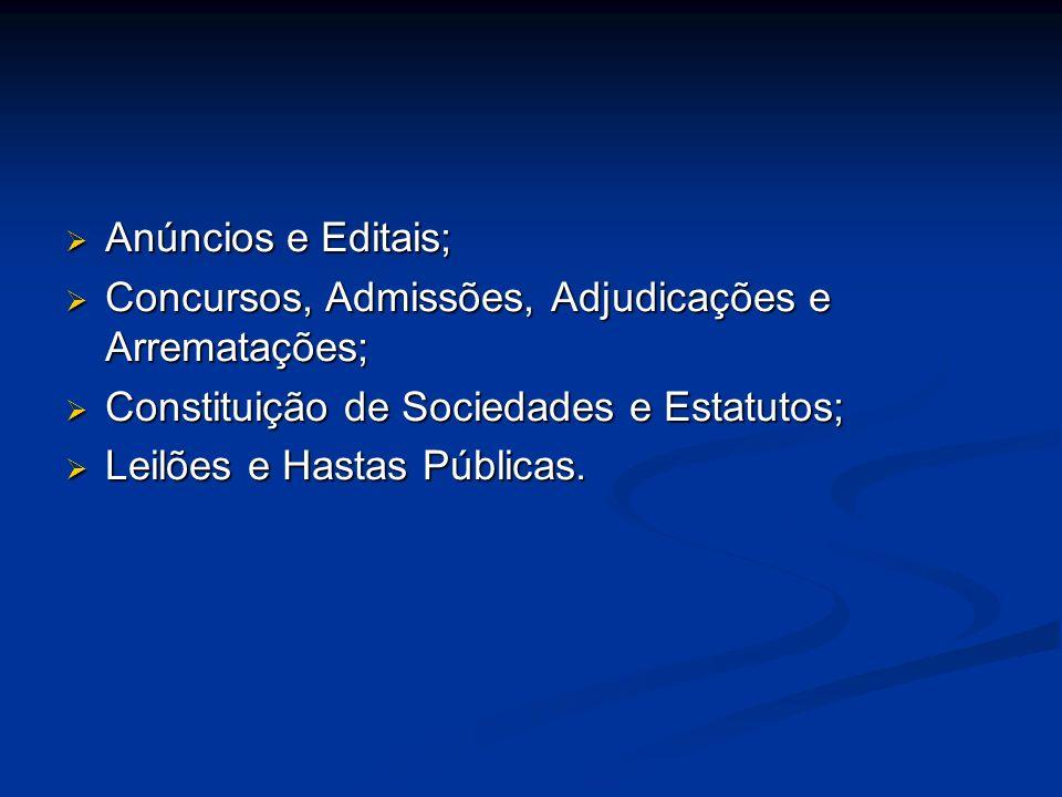 Anúncios e Editais; Concursos, Admissões, Adjudicações e Arrematações; Constituição de Sociedades e Estatutos;