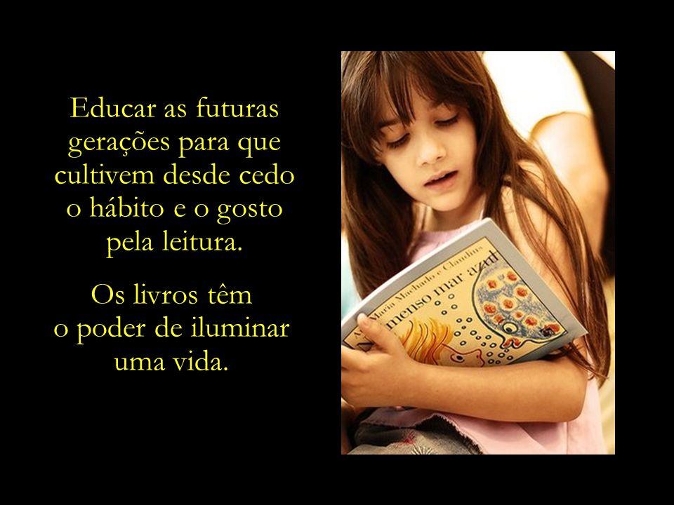 Educar as futuras gerações para que cultivem desde cedo