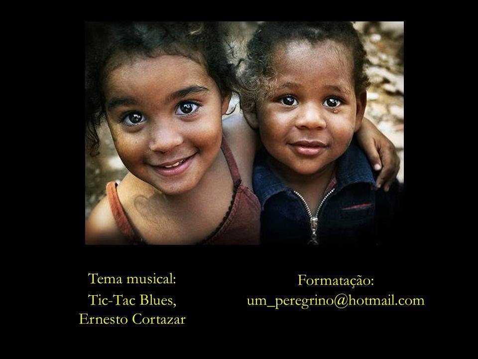 Tema musical: Tic-Tac Blues, Ernesto Cortazar Formatação: um_peregrino@hotmail.com