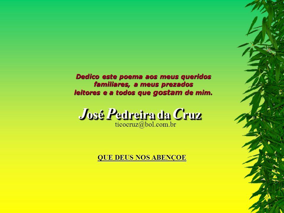 José Pedreira da Cruz ticocruz@bol.com.br QUE DEUS NOS ABENÇOE