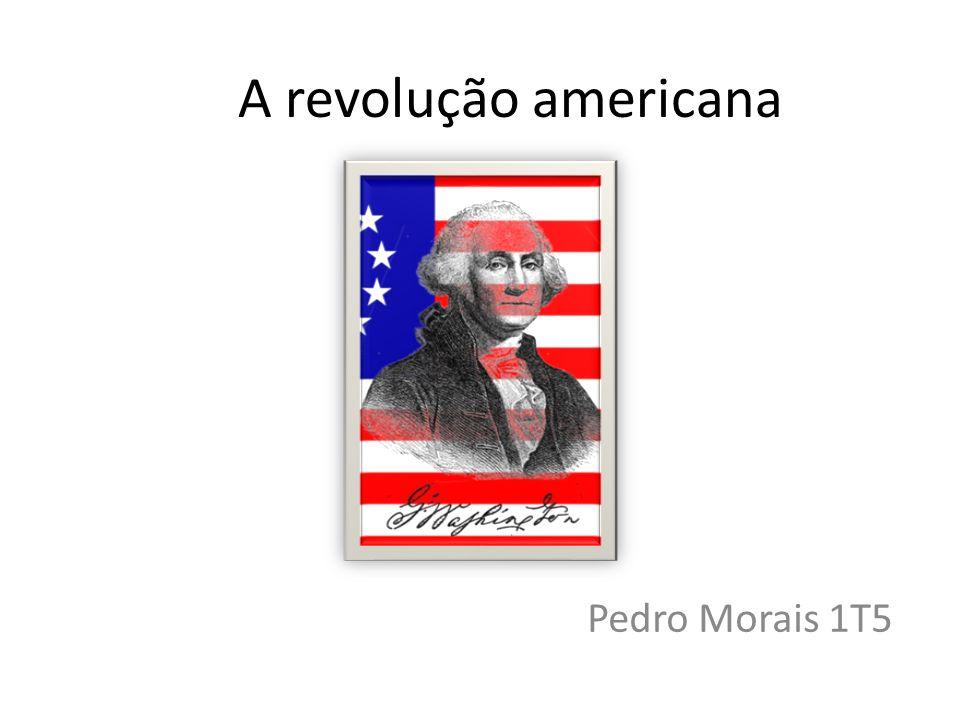 A revolução americana Pedro Morais 1T5