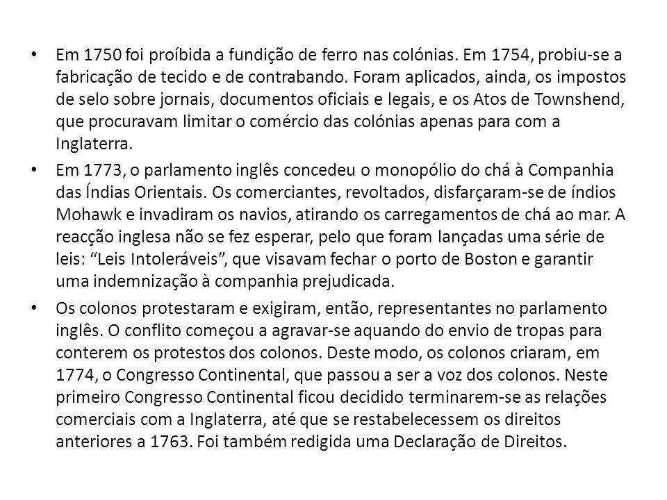 Em 1750 foi proíbida a fundição de ferro nas colónias