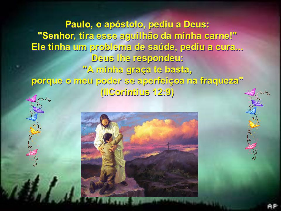 Paulo, o apóstolo, pediu a Deus: