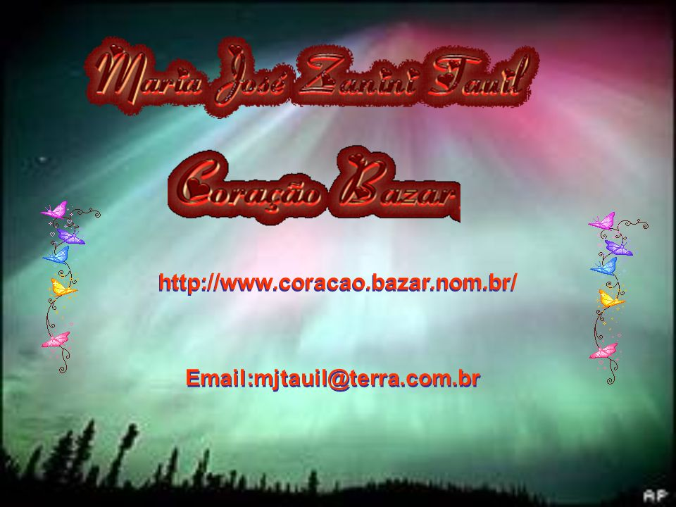 http://www.coracao.bazar.nom.br/ Email:mjtauil@terra.com.br