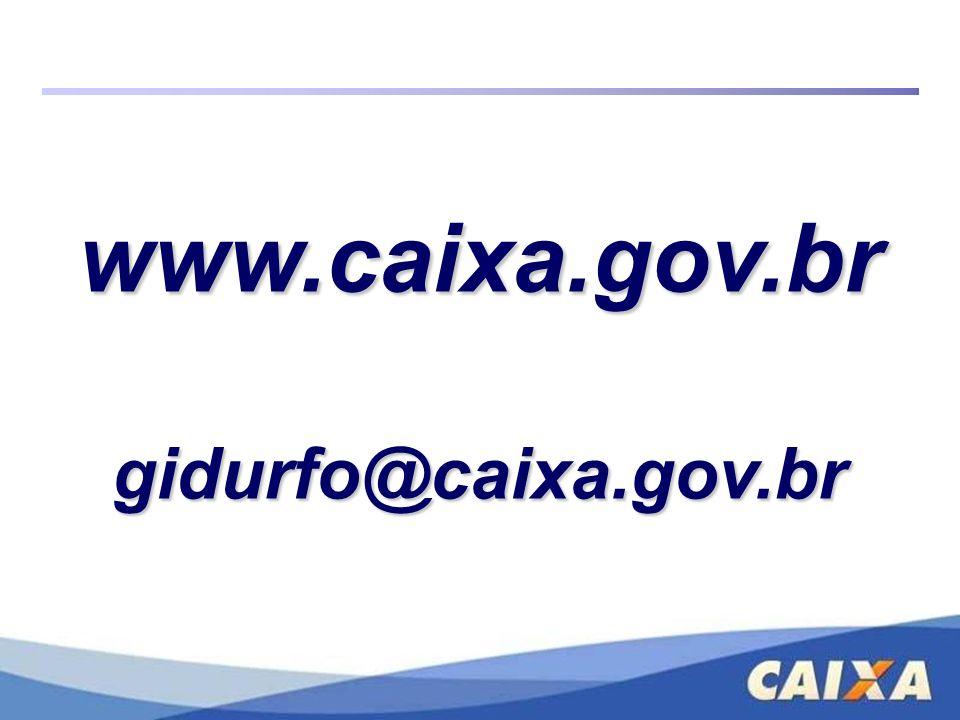 www.caixa.gov.br gidurfo@caixa.gov.br
