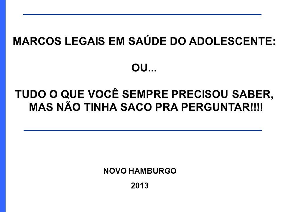 MARCOS LEGAIS EM SAÚDE DO ADOLESCENTE: OU...