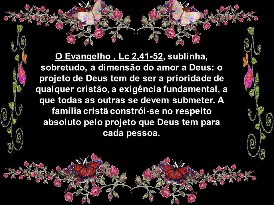 O Evangelho , Lc 2,41-52, sublinha,