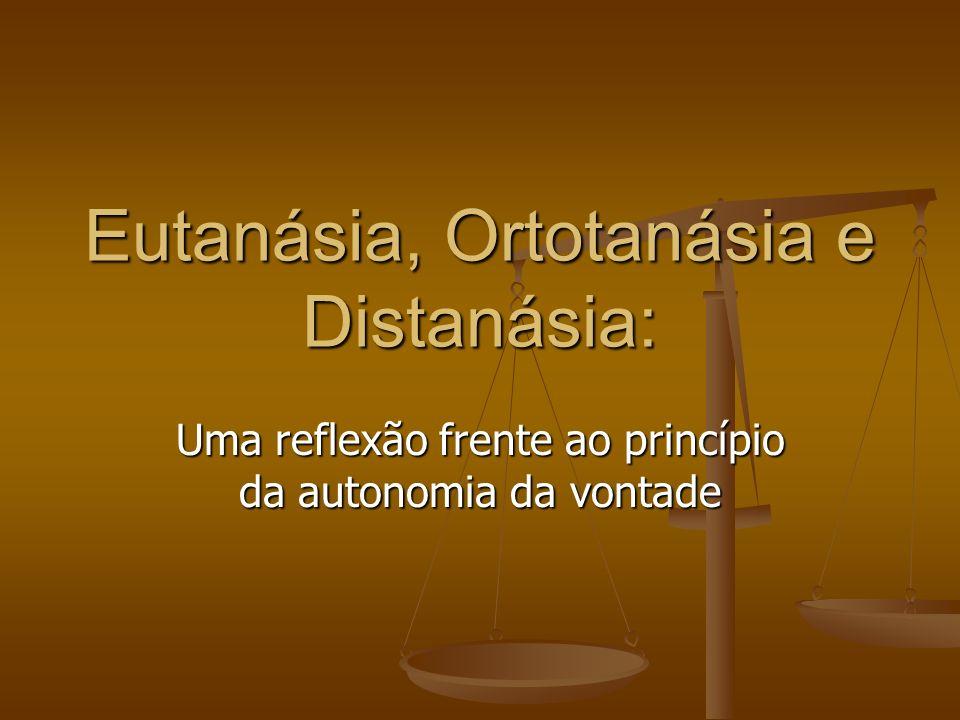 Eutanásia, Ortotanásia e Distanásia: