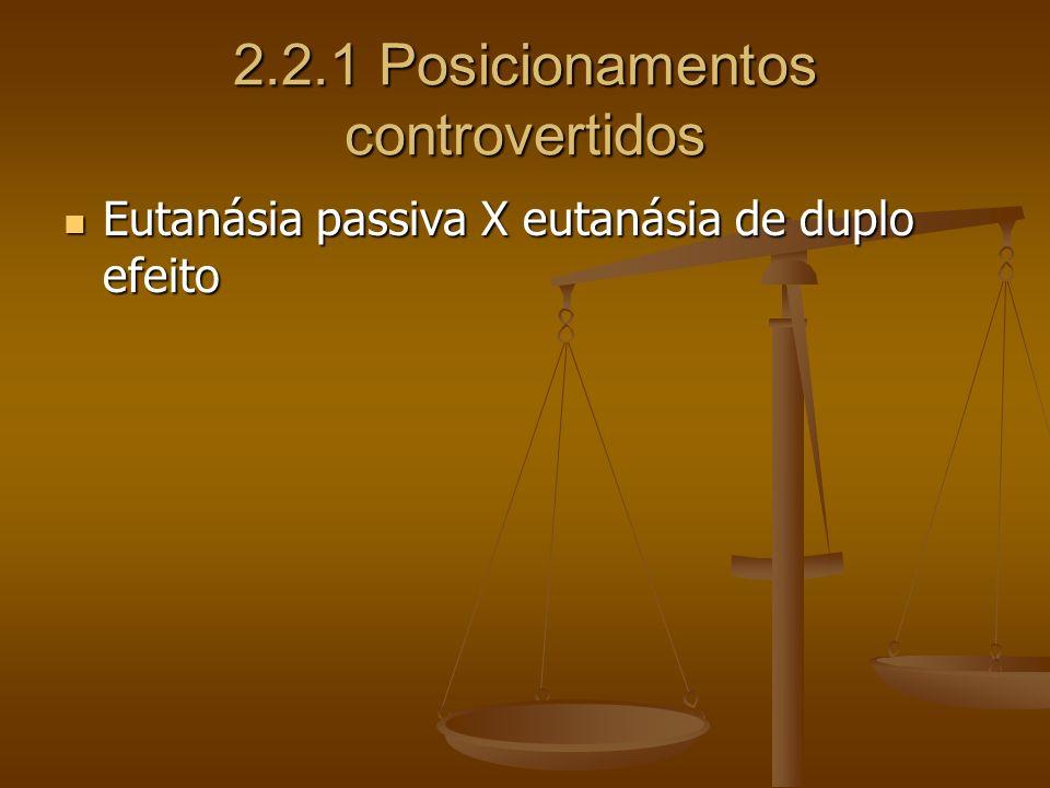 2.2.1 Posicionamentos controvertidos