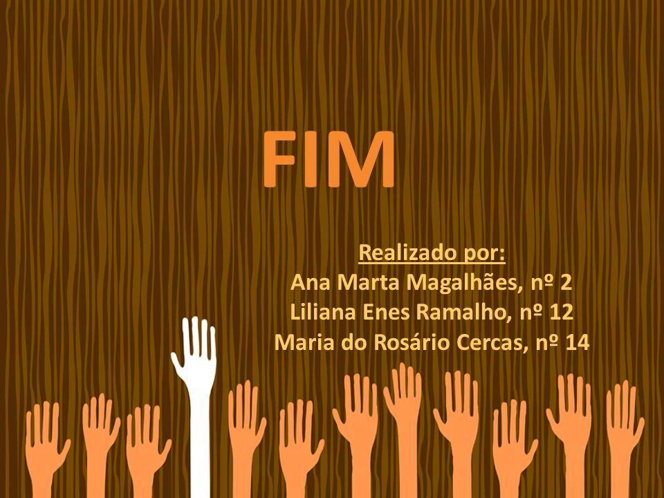 Liliana Enes Ramalho, nº 12 Maria do Rosário Cercas, nº 14