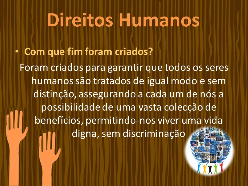 Direitos Humanos Com que fim foram criados