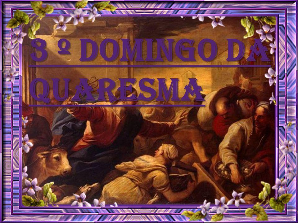 3 º DOMINGO DA QUARESMA