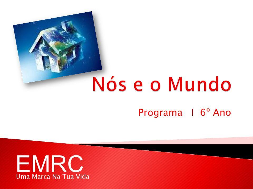 Nós e o Mundo Programa I 6º Ano EMRC Uma Marca Na Tua Vida