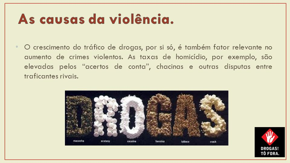 As causas da violência.
