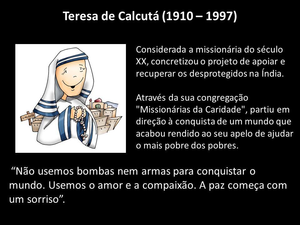 Teresa de Calcutá (1910 – 1997)