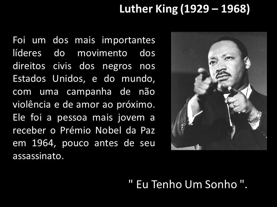 Luther King (1929 – 1968) Eu Tenho Um Sonho .