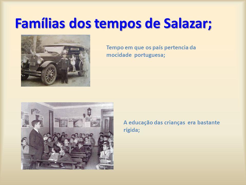 Famílias dos tempos de Salazar;