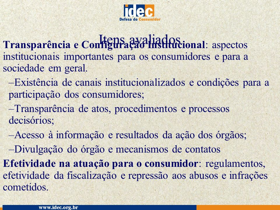 Itens avaliados Transparência e Configuração Institucional: aspectos institucionais importantes para os consumidores e para a sociedade em geral.