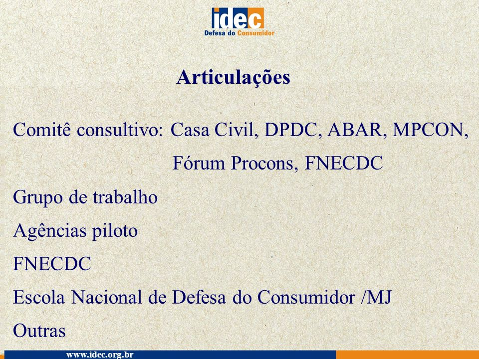 Articulações Comitê consultivo: Casa Civil, DPDC, ABAR, MPCON,