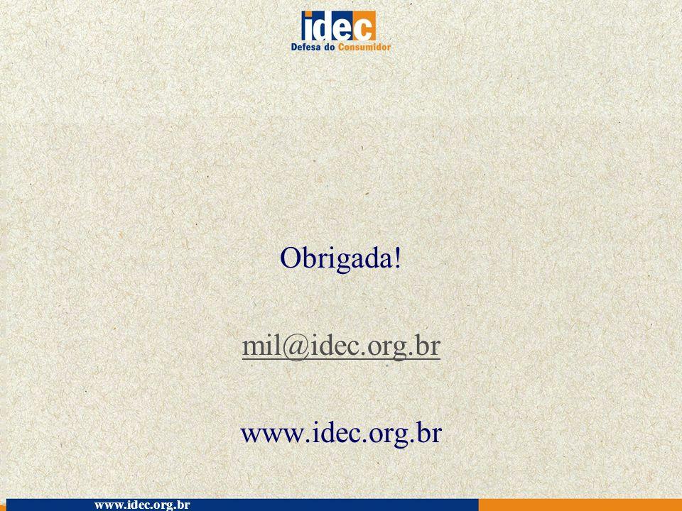 Obrigada! mil@idec.org.br www.idec.org.br www.idec.org.br