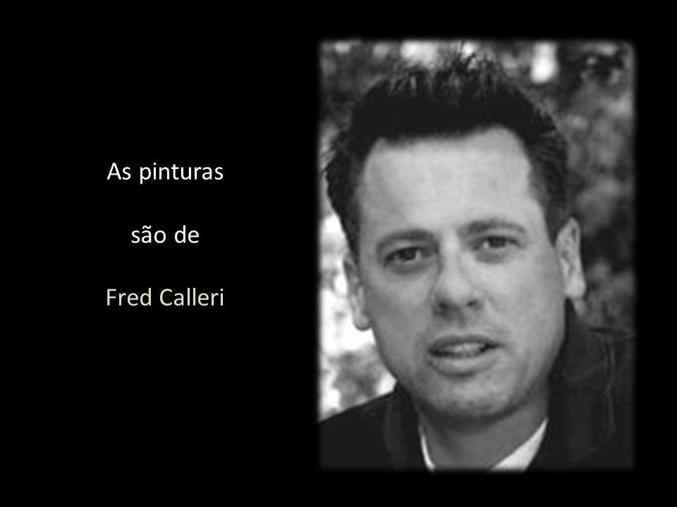 As pinturas são de Fred Calleri