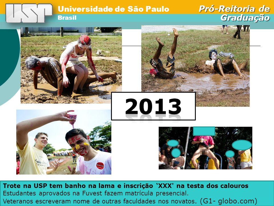2013 Trote na USP tem banho na lama e inscrição 'XXX na testa dos calouros.