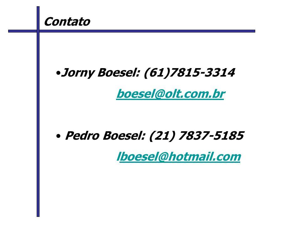 Contato Jorny Boesel: (61)7815-3314. boesel@olt.com.br.