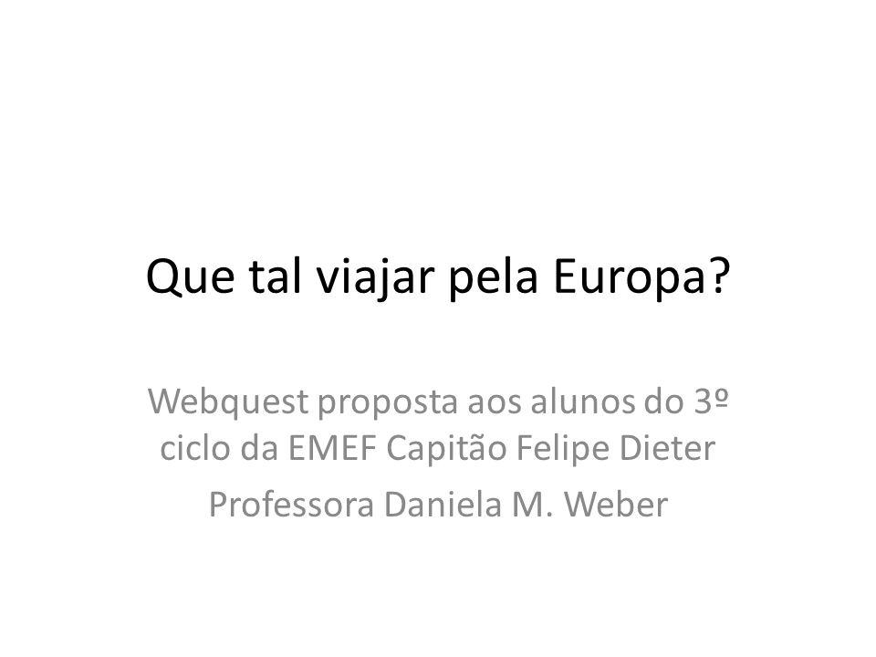 Que tal viajar pela Europa