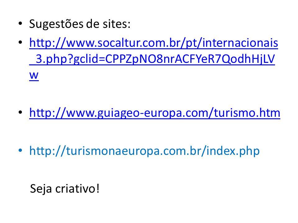 Sugestões de sites: http://www.socaltur.com.br/pt/internacionais_3.php gclid=CPPZpNO8nrACFYeR7QodhHjLVw.