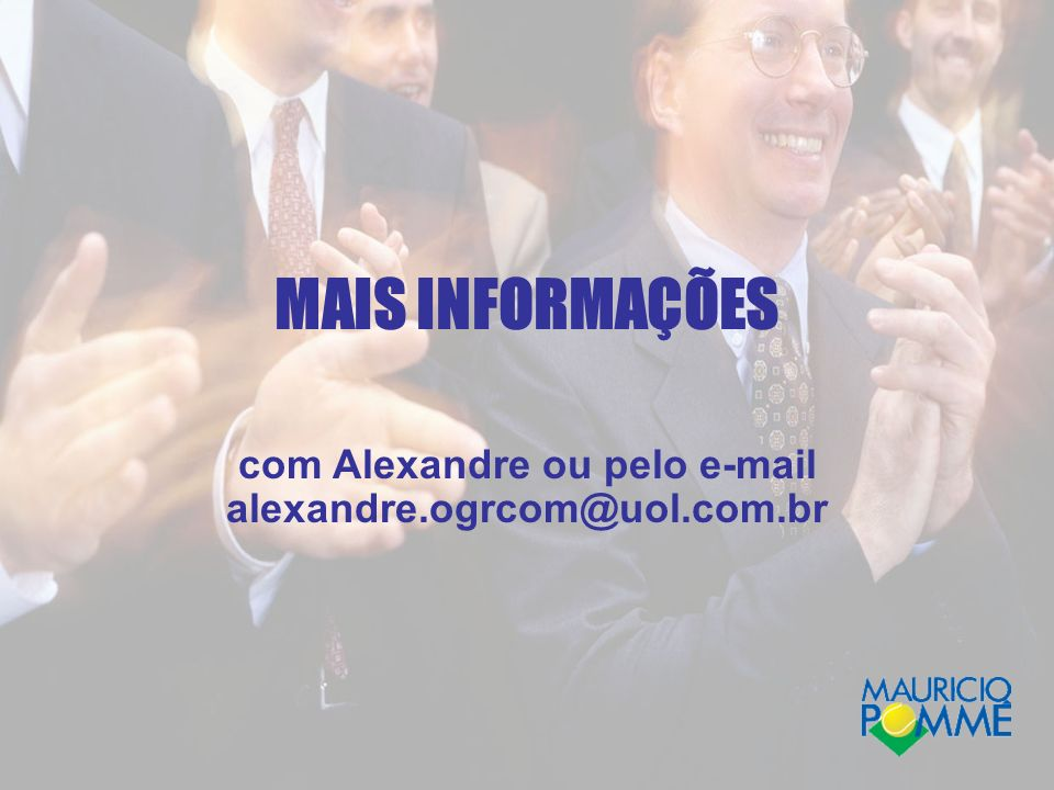 com Alexandre ou pelo e-mail alexandre.ogrcom@uol.com.br