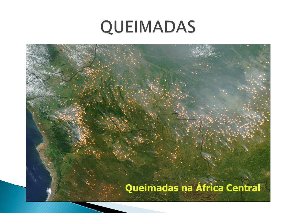 QUEIMADAS Queimadas na África Central