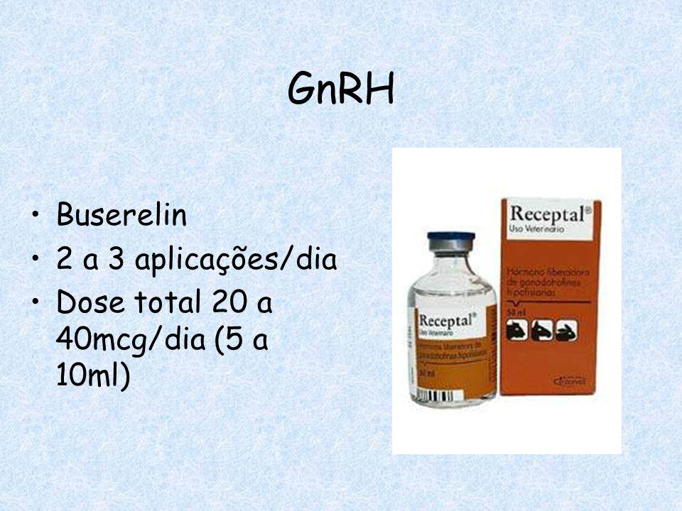 GnRH Buserelin 2 a 3 aplicações/dia