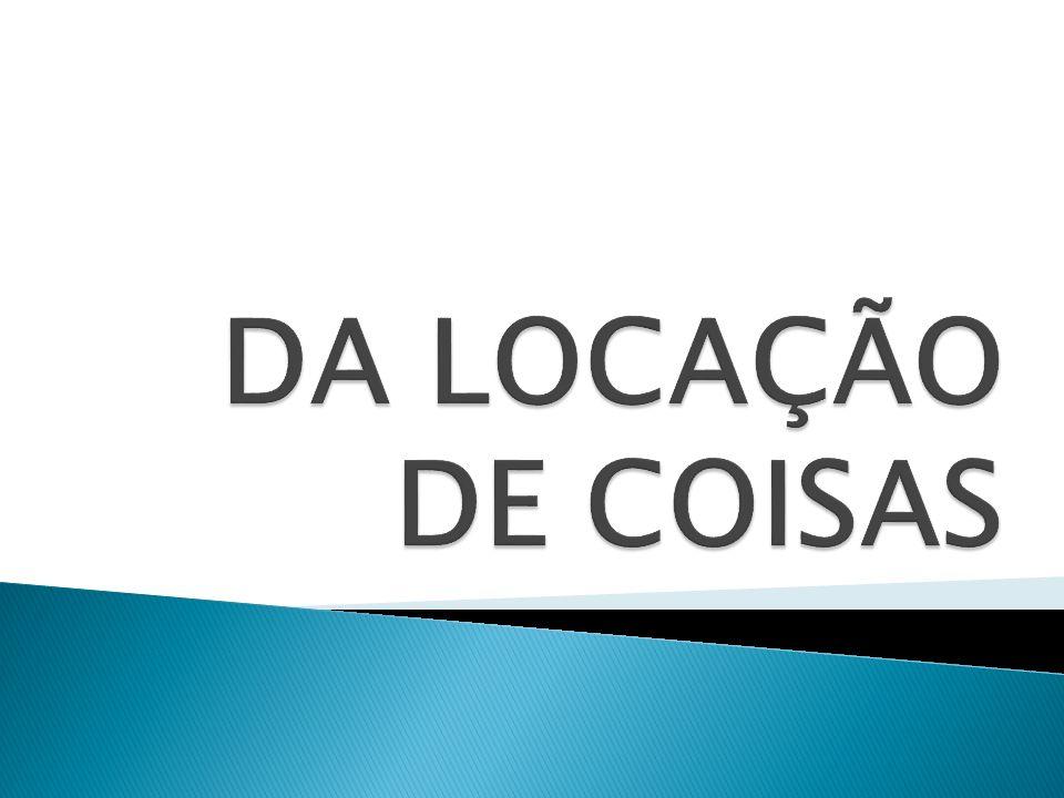 DA LOCAÇÃO DE COISAS