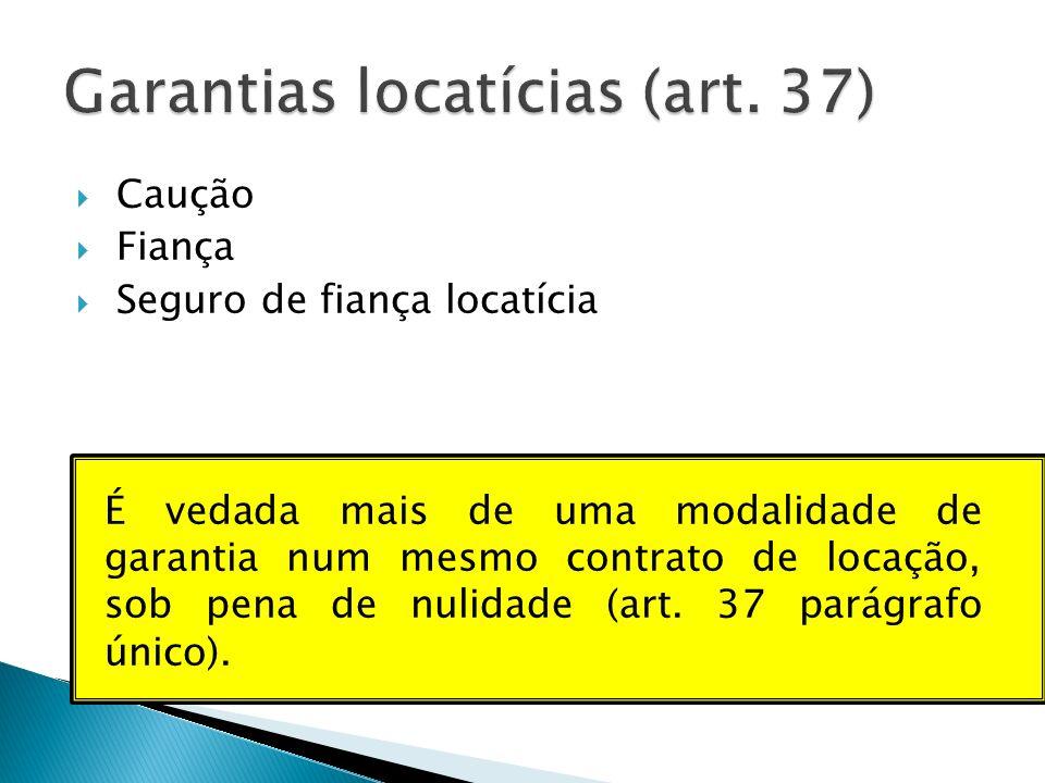Garantias locatícias (art. 37)