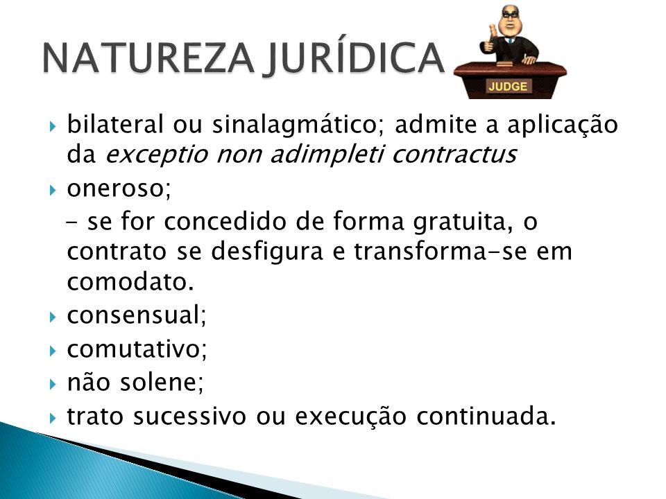 NATUREZA JURÍDICA bilateral ou sinalagmático; admite a aplicação da exceptio non adimpleti contractus.