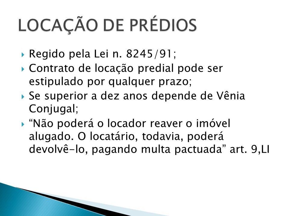 LOCAÇÃO DE PRÉDIOS Regido pela Lei n. 8245/91;