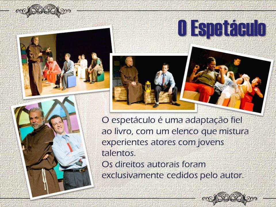 O Espetáculo O espetáculo é uma adaptação fiel ao livro, com um elenco que mistura experientes atores com jovens talentos.