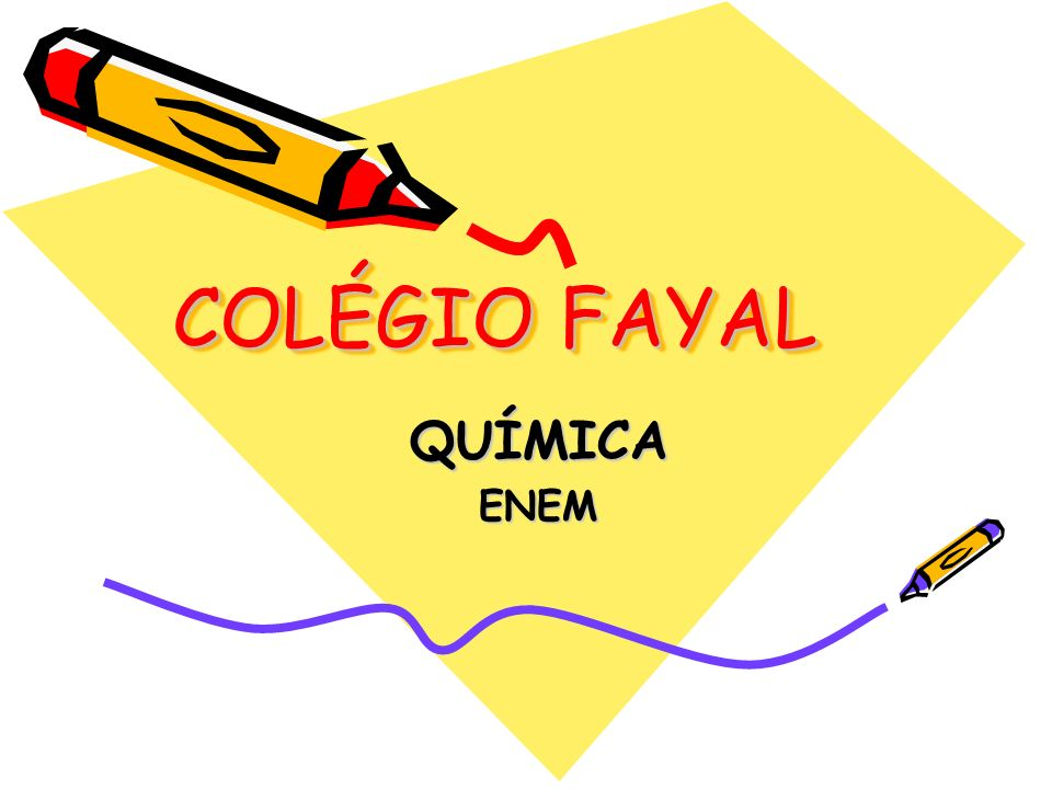 COLÉGIO FAYAL QUÍMICA ENEM