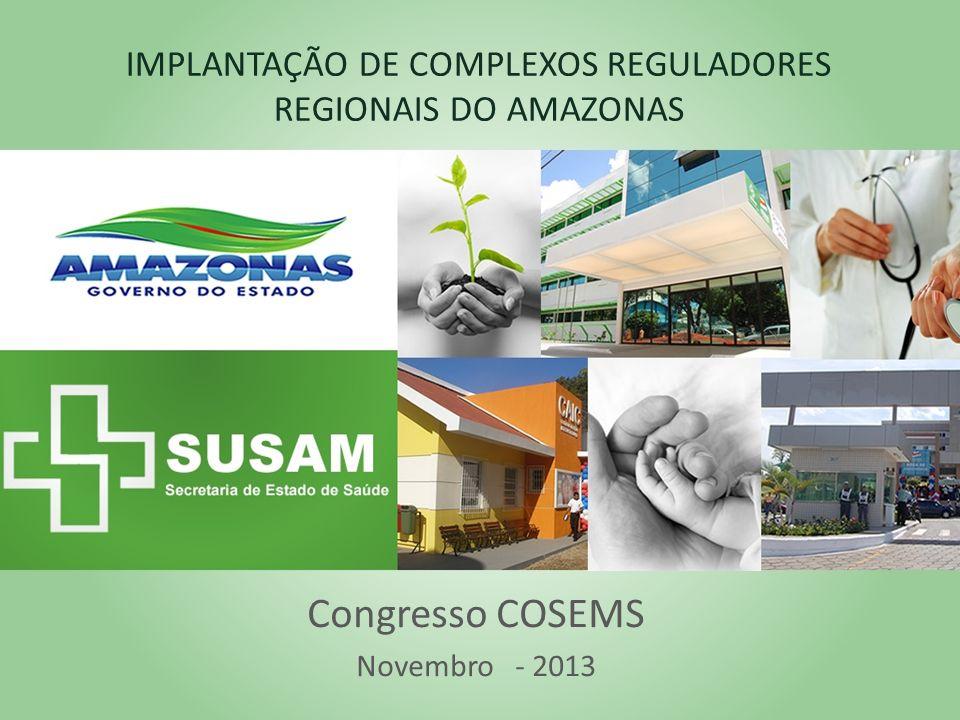 IMPLANTAÇÃO DE COMPLEXOS REGULADORES REGIONAIS DO AMAZONAS
