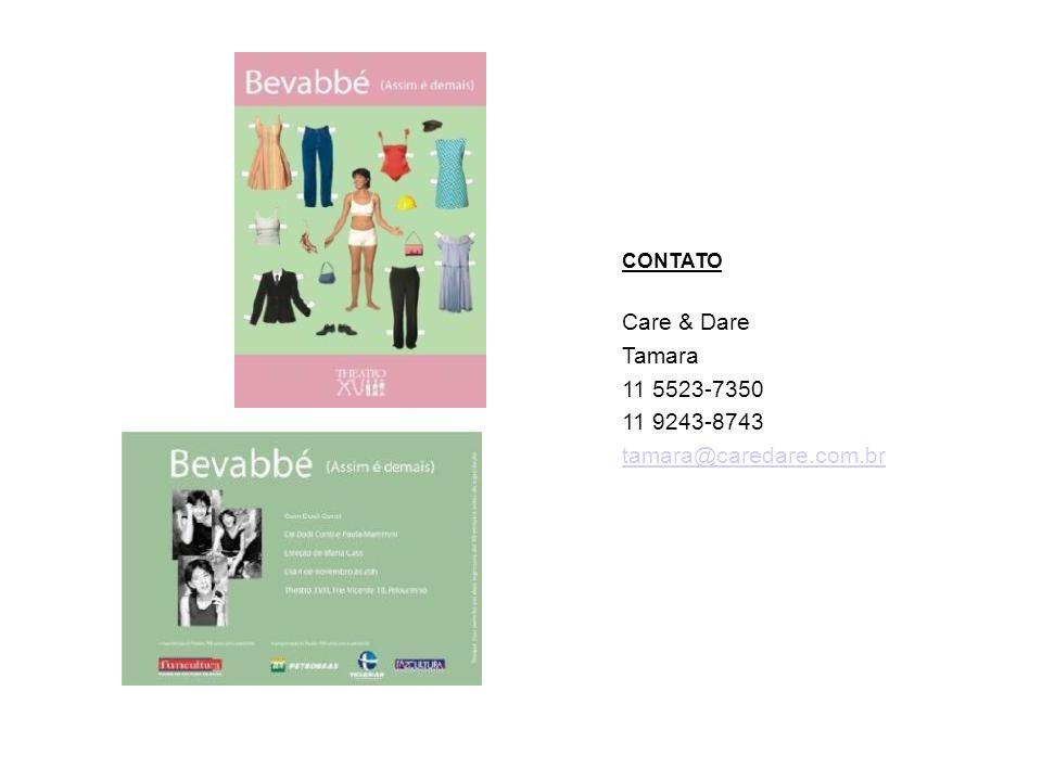 Care & Dare Tamara 11 5523-7350 11 9243-8743 tamara@caredare.com.br