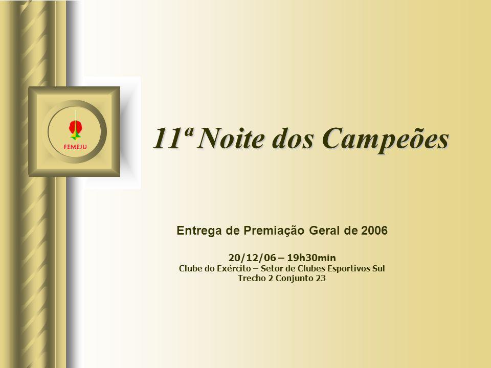 11ª Noite dos Campeões Entrega de Premiação Geral de 2006