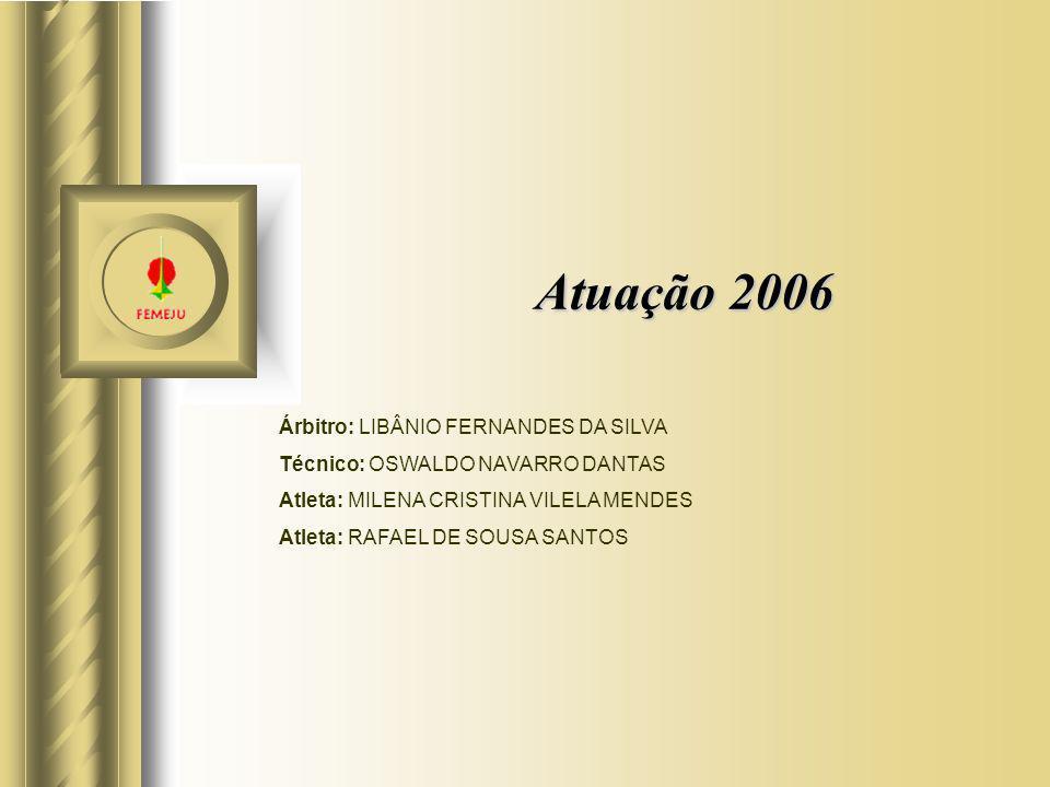 Atuação 2006 Árbitro: LIBÂNIO FERNANDES DA SILVA