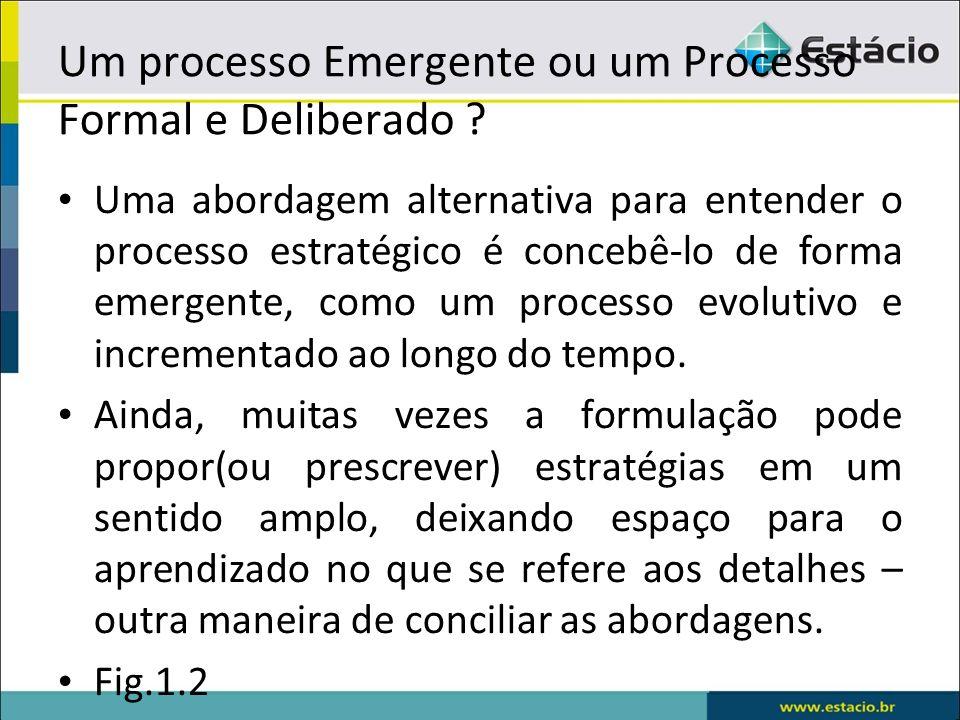 Um processo Emergente ou um Processo Formal e Deliberado