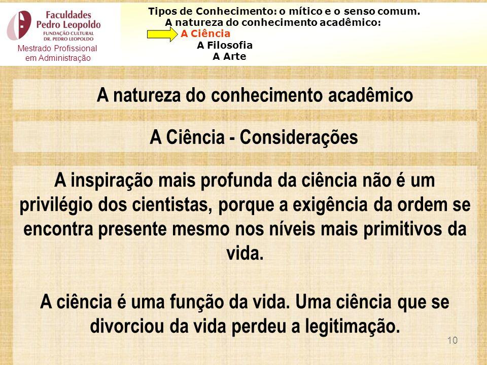 A natureza do conhecimento acadêmico A Ciência - Considerações