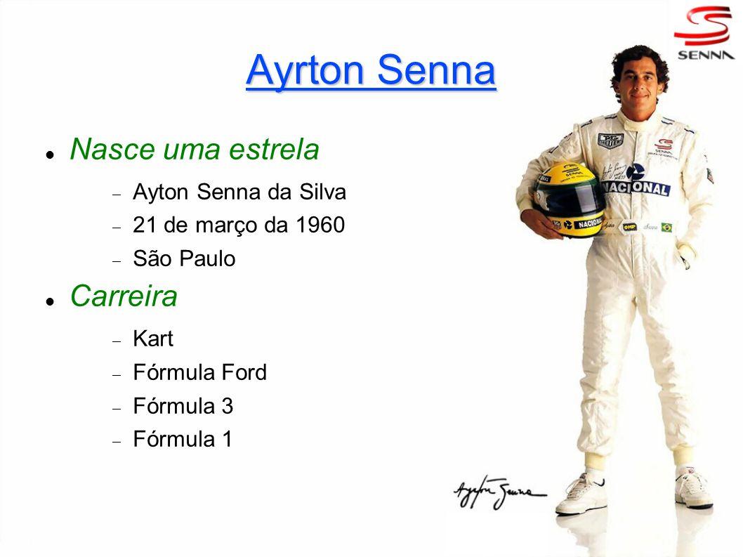 Ayrton Senna Nasce uma estrela Carreira Ayton Senna da Silva
