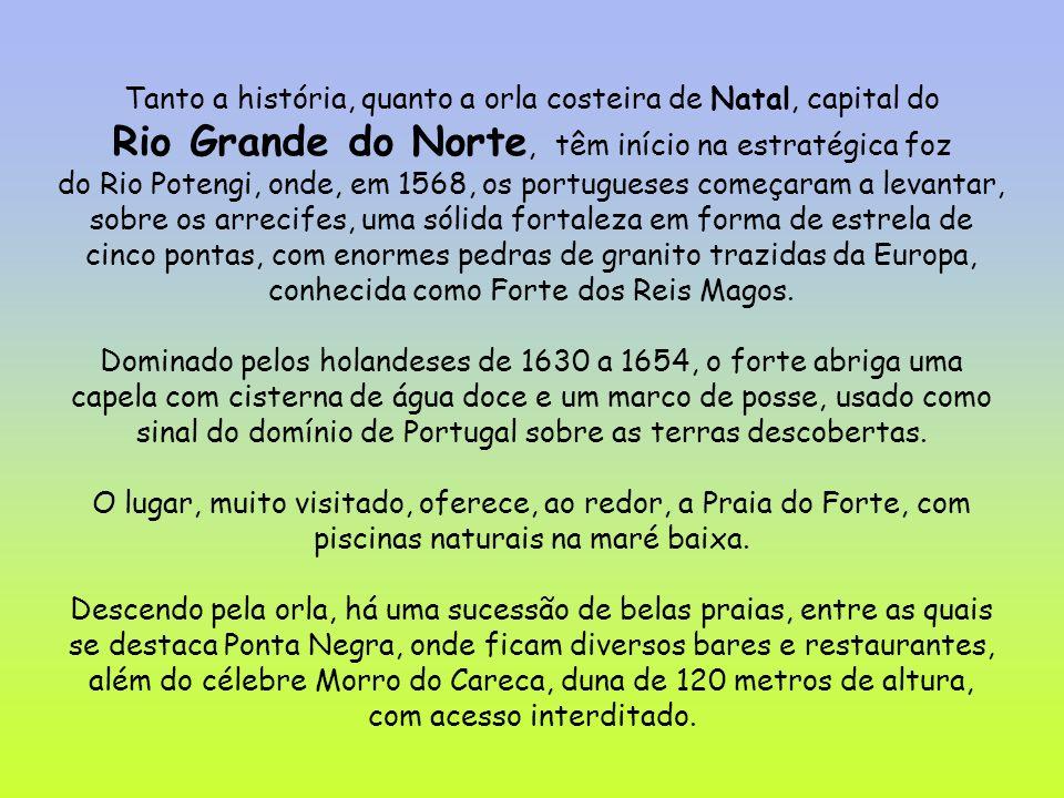 Rio Grande do Norte, têm início na estratégica foz