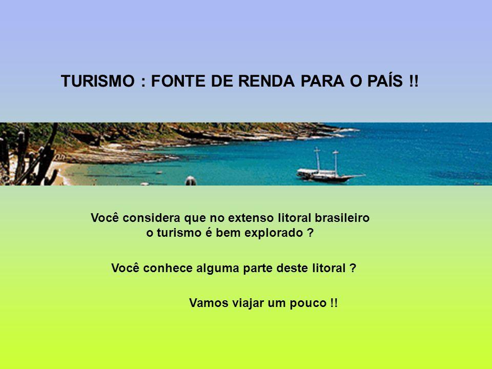TURISMO : FONTE DE RENDA PARA O PAÍS !!