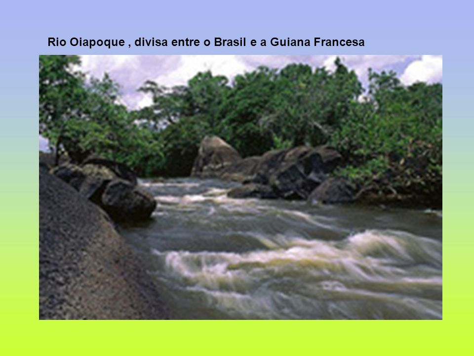 Rio Oiapoque , divisa entre o Brasil e a Guiana Francesa