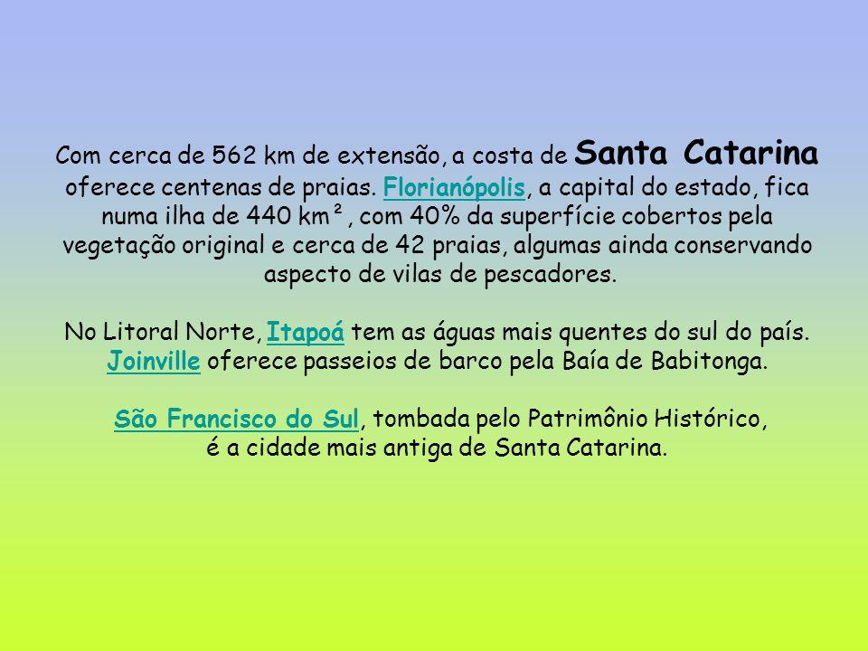 Com cerca de 562 km de extensão, a costa de Santa Catarina
